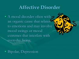 Affective and Organic Disorders