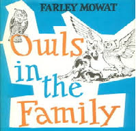 An interview with Farley Mowat Owls in the Family