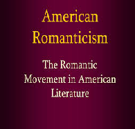 Focus on Romanticism in American Literature