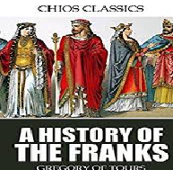 The History of Franks and Gregory of Tours and Einhard