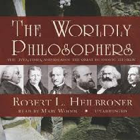 Worldly Philosophers by Robert L Helibroner