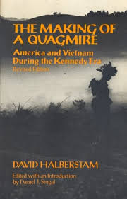 """The Making of a Quagmire"" by David Halberstam"