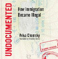 Undocumented How Immigration Became Illegal