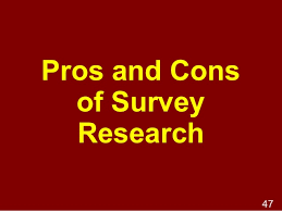 Pros and Cons of Using the Survey Research Method