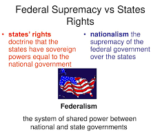 States Rights vs Federal Supremacy Assignment