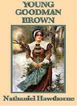 Goodman Brown by Nathaniel Hawthorne