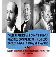 WEB DuBois Booker T Washington and Marcus Garvey